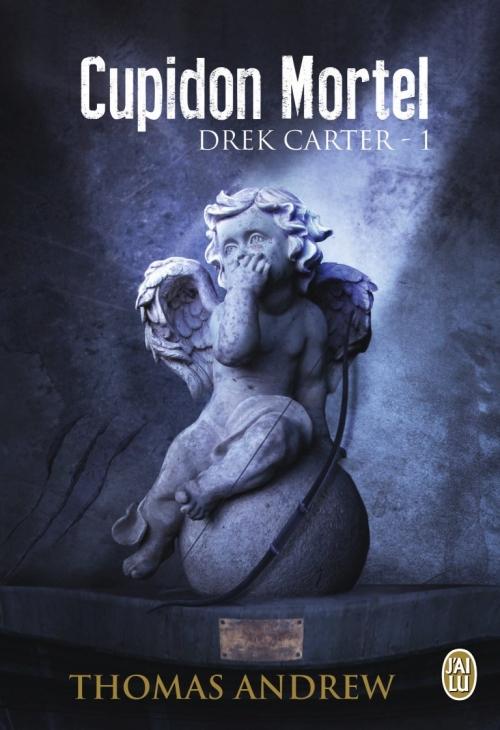 Couverture Drek Carter, tome 1 : Cupidon Mortel