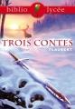 Couverture Trois contes Editions Hachette (Biblio lycée) 2003