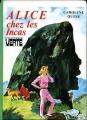 Couverture Alice chez les Incas Editions Hachette (Bibliothèque verte) 1972
