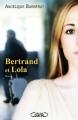 Couverture Bertrand et Lola, tome 1 Editions Michel Lafon 2015