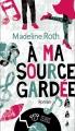 Couverture A ma source gardée Editions Thierry Magnier 2015