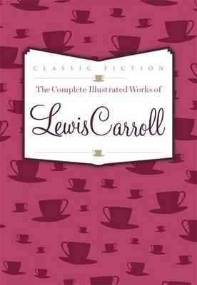Couverture The complete illustrated works of Lewis Carroll