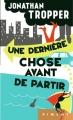 Couverture Une dernière chose avant de partir Editions France Loisirs (Piment) 2014