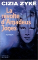 Couverture La révolte d'Amadeus Jones Editions du Rocher 2002
