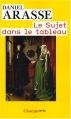 Couverture Le sujet dans le tableau Editions Flammarion (Champs - Arts) 2008