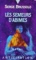 Couverture Les Semeurs d'abîmes Editions Fleuve (Noir - Anticipation) 1994
