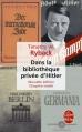Couverture Dans la bibliothèque privée d'Hitler : Les livres qui ont modelé sa vie Editions Le Livre de Poche 2010