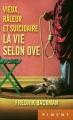 Couverture Vieux, râleur et suicidaire : La vie selon Ove Editions France loisirs (Piment) 2014