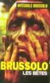 Couverture Les Bêtes Editions Vauvenargues (Intégrale Brussolo) 2007