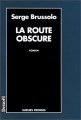 Couverture La route obscure Editions Denoël (Sueurs froides) 1993
