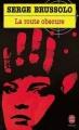 Couverture La route obscure Editions Le Livre de Poche (Policier) 1997