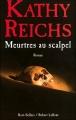 Couverture Entre deux os / Meurtres au scalpel Editions Robert Laffont (Best-sellers) 2008