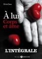 Couverture A lui, corps et âme, intégrale, tome 1 Editions Addictives 2015