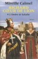 Couverture Richard coeur de lion, tome 1 : L'Ombre de Saladin Editions Le Grand Livre du Mois (Le Club) 2013