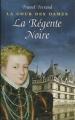 Couverture La Cour des Dames, tome 1 : La régente Noire Editions France Loisirs 2007