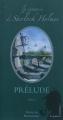 Couverture La jeunesse de Sherlock Holmes, tome 1 : Prélude, partie 1 Editions Le Patient Résidant 2009