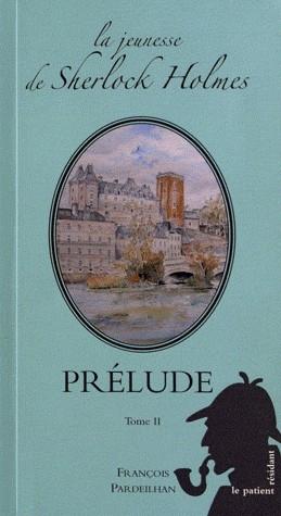 Couverture La jeunesse de Sherlock Holmes, tome 2 : Prélude, partie 2