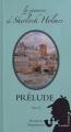 Couverture La jeunesse de Sherlock Holmes, tome 2 : Prélude, partie 2 Editions Le Patient Résidant 2012