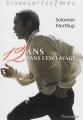 Couverture 12 ans dans l'esclavage / 12 years a slave / Esclave pendant 12 ans Editions Flammarion (Etonnantiss!mes) 2014