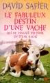 Couverture Le fabuleux destin d'une vache qui ne voulait pas finir en steak haché Editions Presses de la cité 2014
