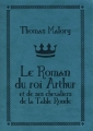 Couverture Le roman du roi Arthur et de ses chevaliers de la table ronde, intégrale Editions L'Atalante (La Dentelle du cygne) 2015