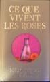 Couverture Ce que vivent les roses Editions France Loisirs 2010