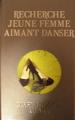 Couverture Recherche jeune femme aimant danser Editions France Loisirs 2010