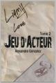 Couverture Jeu d'acteur, tome 2 Editions Autoédité 2015