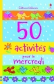 Couverture 50 activités pour le mercredi Editions Usborne 2015