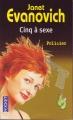 Couverture Une aventure de Stéphanie Plum, tome 05 : Cinq à sexe Editions Pocket (Policier) 2004