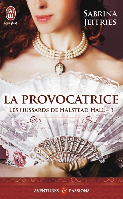 Couverture Les Hussards de Halstead Hall, tome 3 : La provocatrice