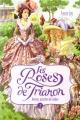 Couverture Les roses de Trianon, tome 1 : Roselys, justicière de l'ombre Editions France Loisirs 2015