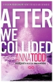 Couverture After, intégrale, tome 2 : After we collided Editions Gallery Books 2014