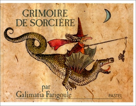 Couverture Grimoire de sorcière par Galimatia Farigoule : recettes, usages et histoires secrètes