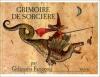 Couverture Grimoire de sorcière par Galimatia Farigoule : recettes, usages et histoires secrètes Editions L'école des loisirs (Pastel) 1990