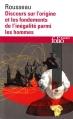 Couverture Discours sur l'origine et les fondements de l'inégalité parmi les hommes Editions Folio  (Essais) 2014