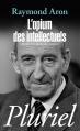 Couverture L'opium des intellectuels Editions Hachette (Pluriel) 2010