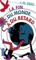 Couverture La Fin du monde a du retard Editions Pocket 2015