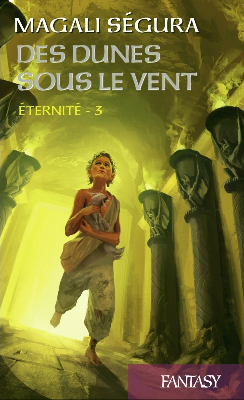 Couverture Éternité, tome 3 : Des dunes sous le vent