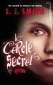 Couverture Le cercle secret, tome 1 : L'Initiation Editions Hachette (Black moon) 2010