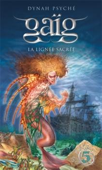 Couverture Gaïg, tome 05 : La Lignée sacrée