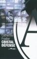 Couverture Cristal Défense Editions Au diable Vauvert 2010