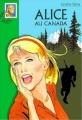 Couverture Alice au Canada / Alice chercheuse d'or Editions Hachette (Bibliothèque verte) 1999