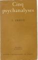 Couverture Cinq psychanalyses Editions Presses universitaires de France (PUF) (Bibliothèque de psychanalyse) 1985