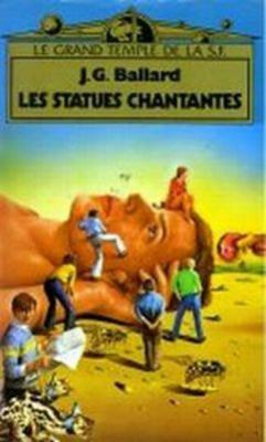 Couverture J.G. Ballard / Les statues chantantes