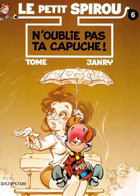 Couverture Le petit Spirou, tome 06 : N'oublie pas ta capuche !
