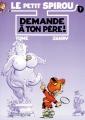Couverture Le petit Spirou, tome 07 : Demande à ton père ! Editions Dupuis 1997