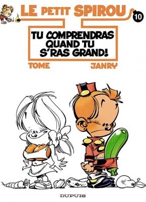 Couverture Le petit Spirou, tome 10 : Tu comprendras quand tu s'ras grand !