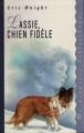 Couverture Lassie, chien fidèle / Lassie Editions France Loisirs (Ma première bibliothèque) 1994