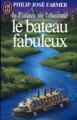 Couverture Le Fleuve de l'éternité, tome 2 : Le bateau fabuleux Editions J'ai Lu 1984